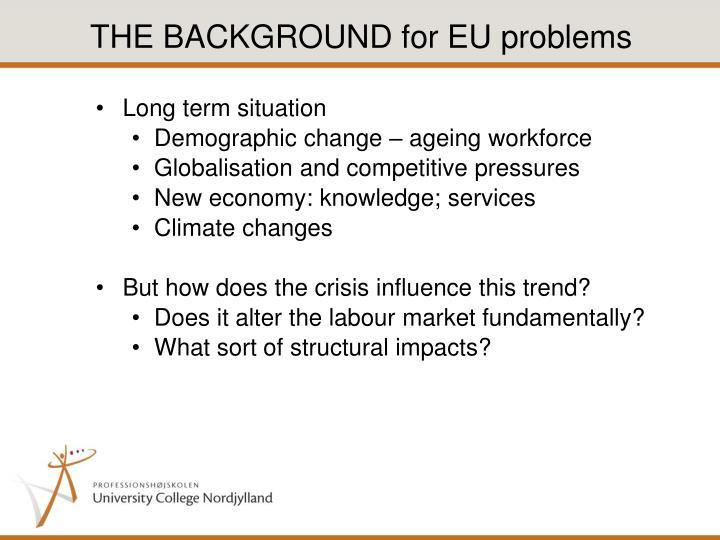 The background for eu problems
