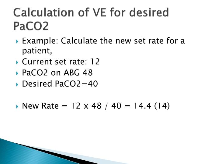 Calculation of VE for desired PaCO2