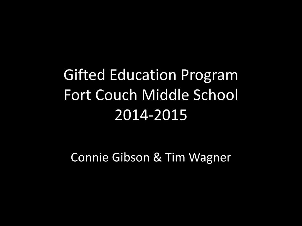 Gifted Education Program Fort Couch Middle School 2014 2015 N.