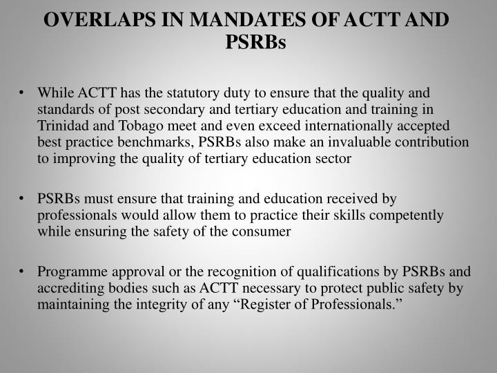 OVERLAPS IN MANDATES OF ACTT AND PSRBs