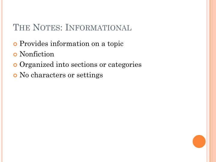 The Notes: Informational