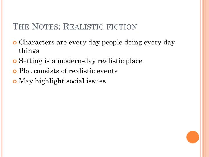 The Notes: Realistic fiction