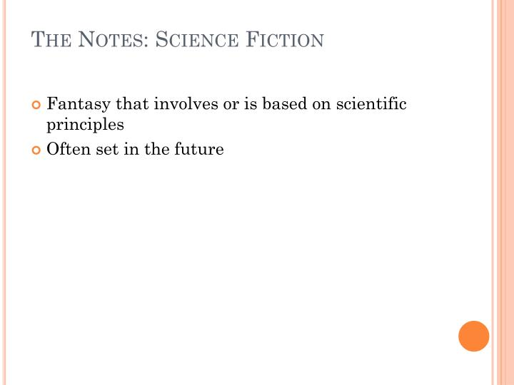 The Notes: Science Fiction