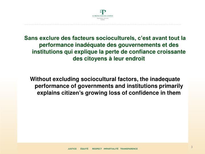 Sans exclure des facteurs socioculturels, c'est avant tout la performance inadéquate des gouverne...