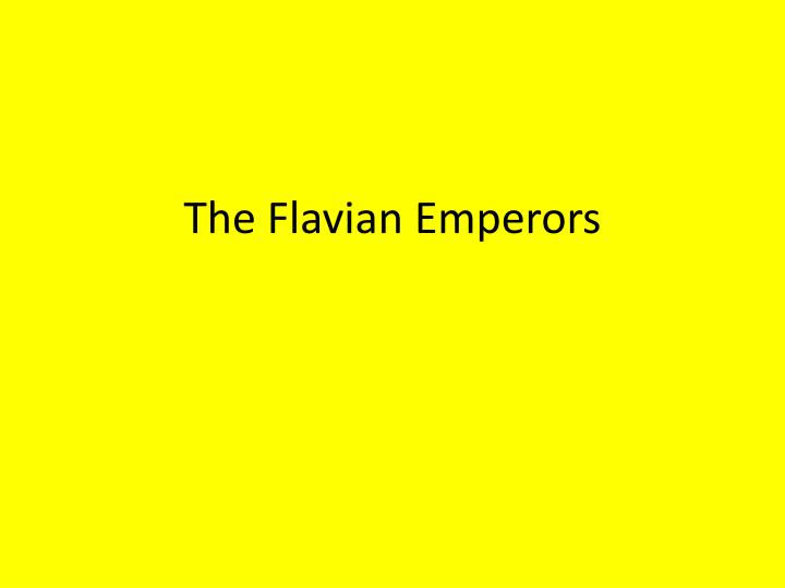 The flavian emperors