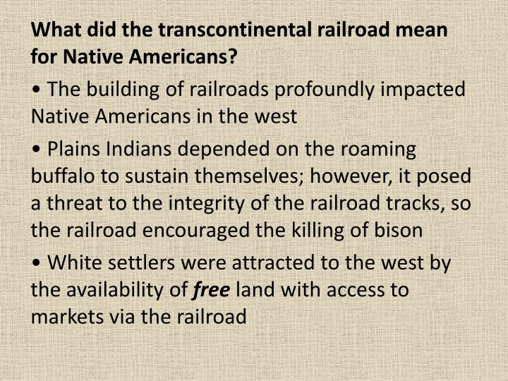 What did the transcontinental railroad mean for Native Americans?