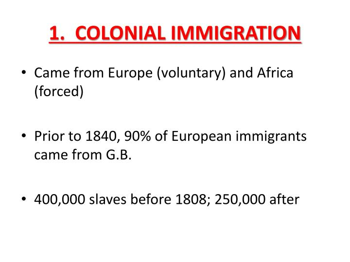 1.  COLONIAL IMMIGRATION