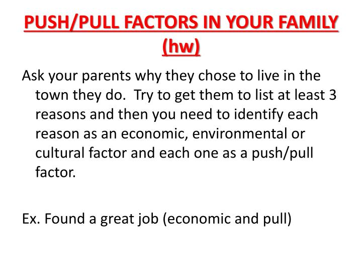PUSH/PULL FACTORS IN YOUR FAMILY (hw)