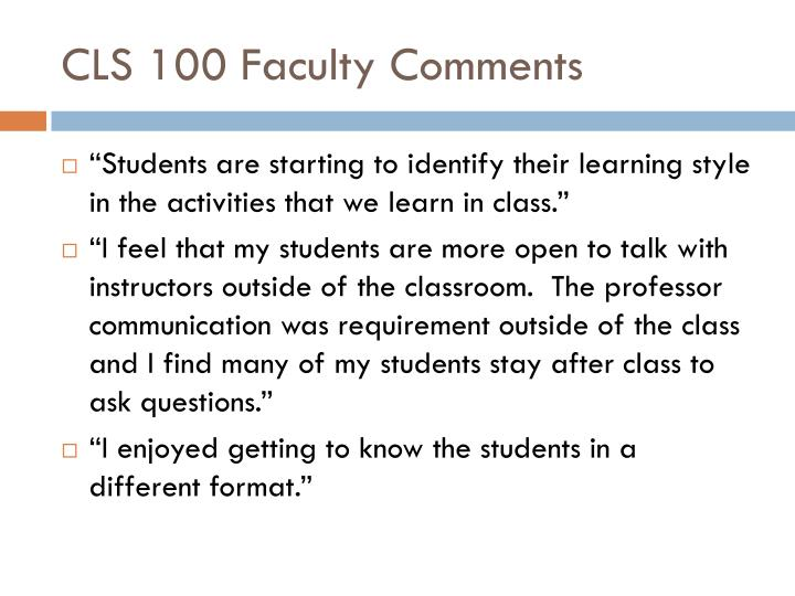 CLS 100 Faculty Comments