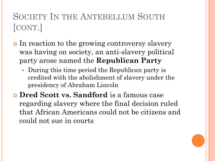 Society In the Antebellum South [cont.]
