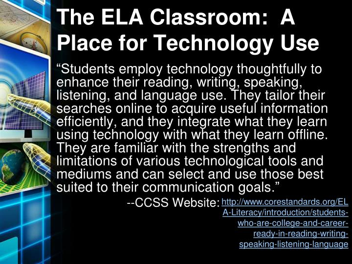 The ela classroom a place for technology use