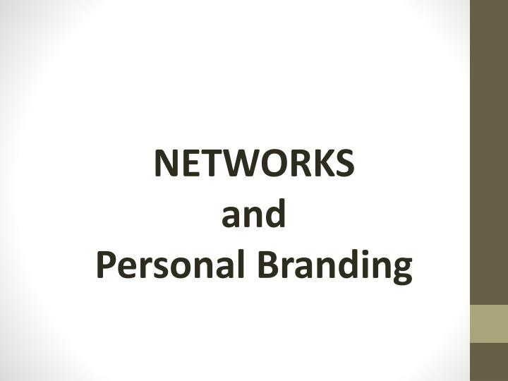 PPT - NETWORKS and Personal Branding PowerPoint Presentation