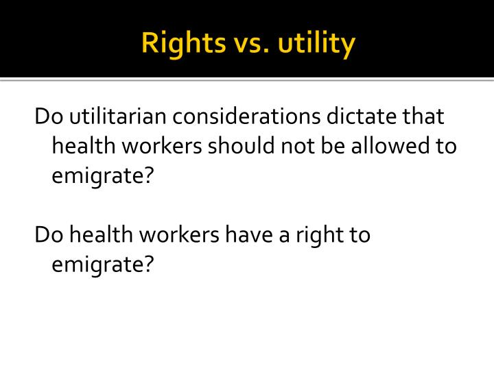 Rights vs. utility