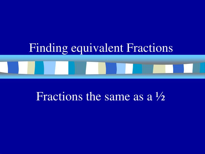 Finding equivalent fractions
