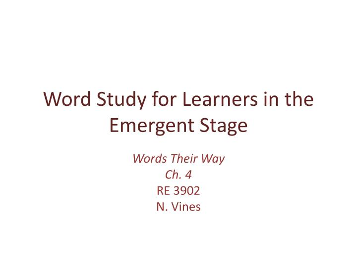 word study for learners in the emergent stage n.