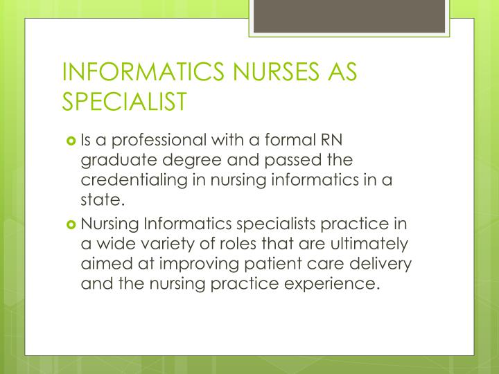 INFORMATICS NURSES AS SPECIALIST