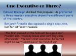 one executive or three