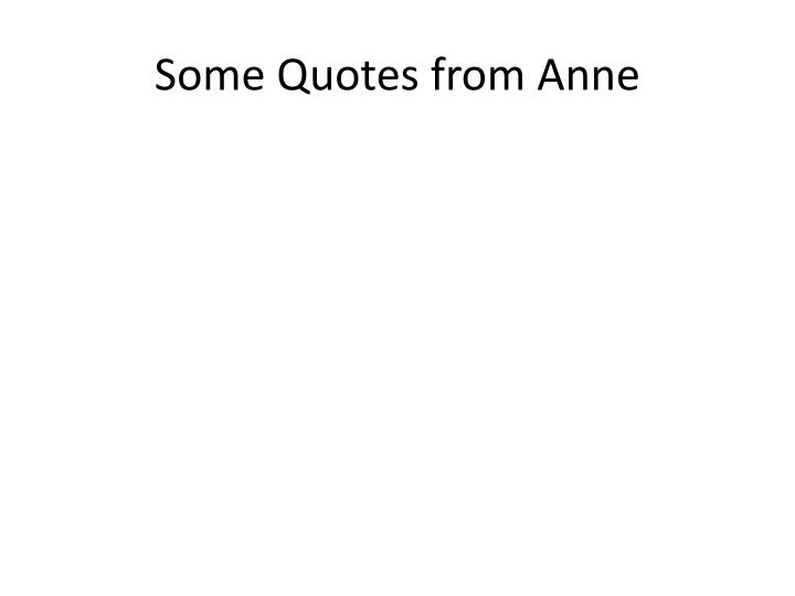 Some quotes from anne