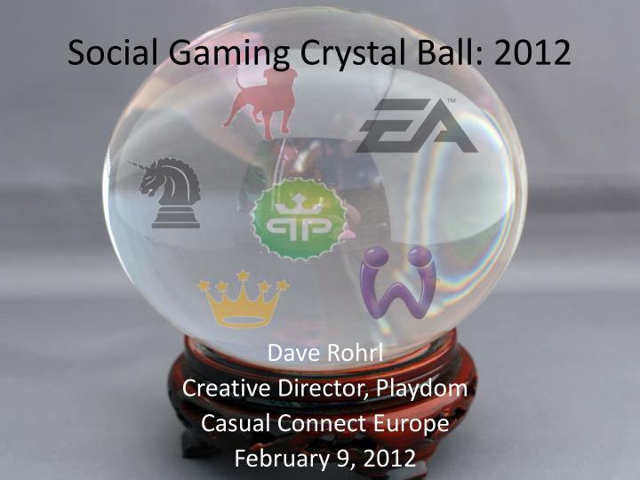 social gaming crystal ball 2012