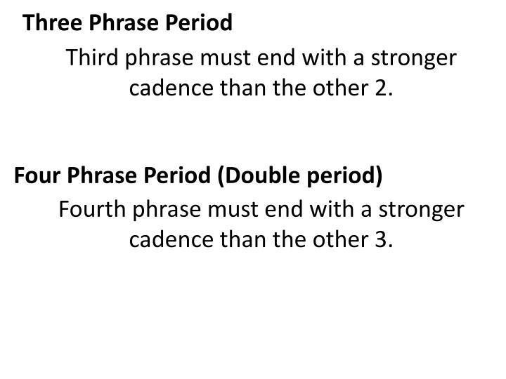 Three Phrase Period