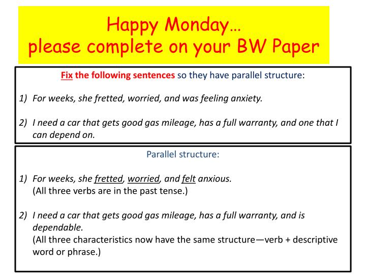 happy monday please complete on your bw paper n.