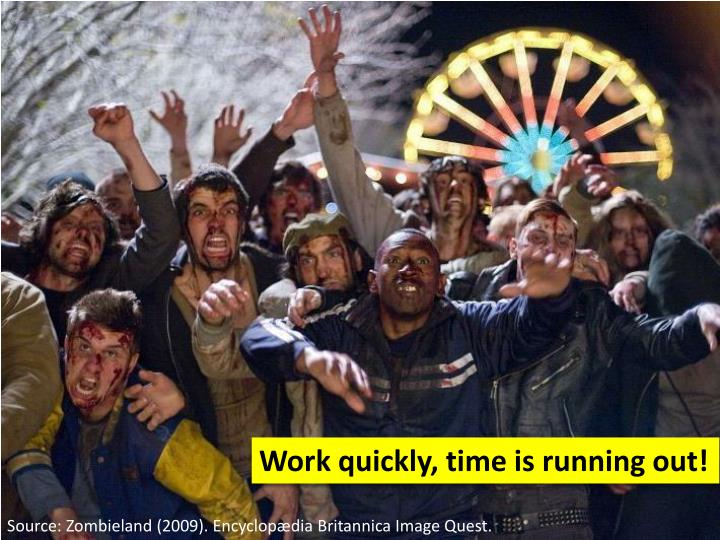 Work quickly, time is running out!