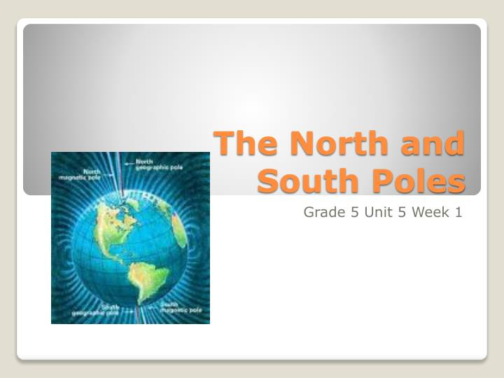 the north and south poles n.