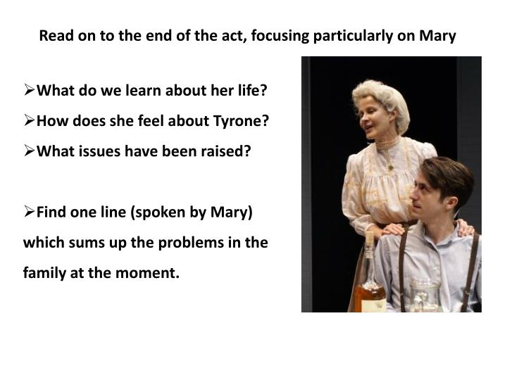 Read on to the end of the act, focusing particularly on Mary