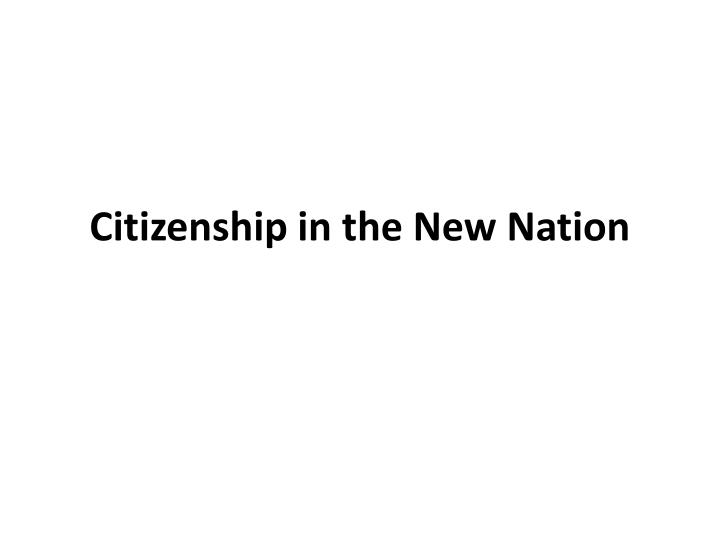 Citizenship in the new nation