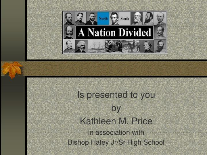 Is presented to you by kathleen m price in association with bishop hafey jr sr high school