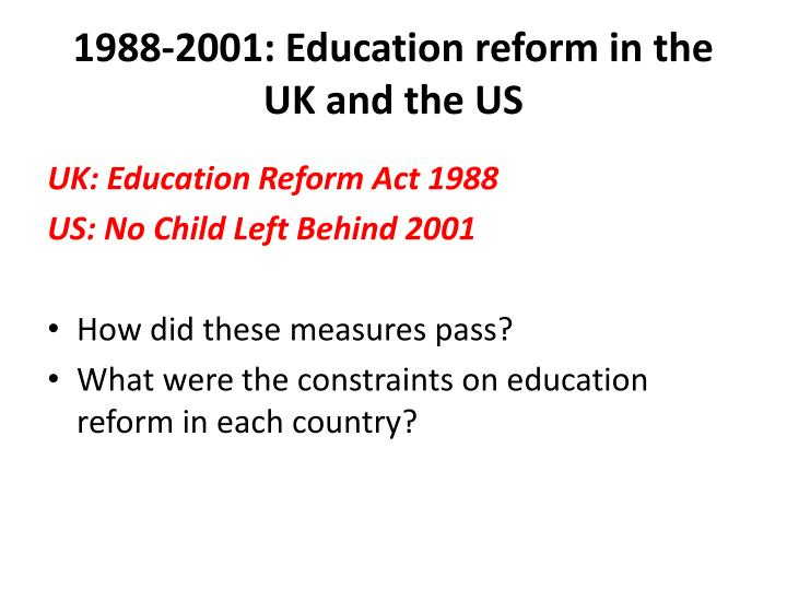 1988 2001 education reform in the uk and the us