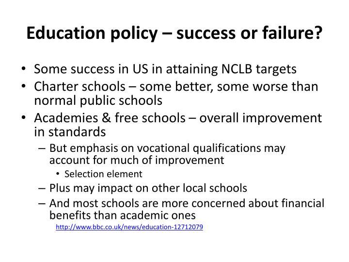 Education policy – success or failure?
