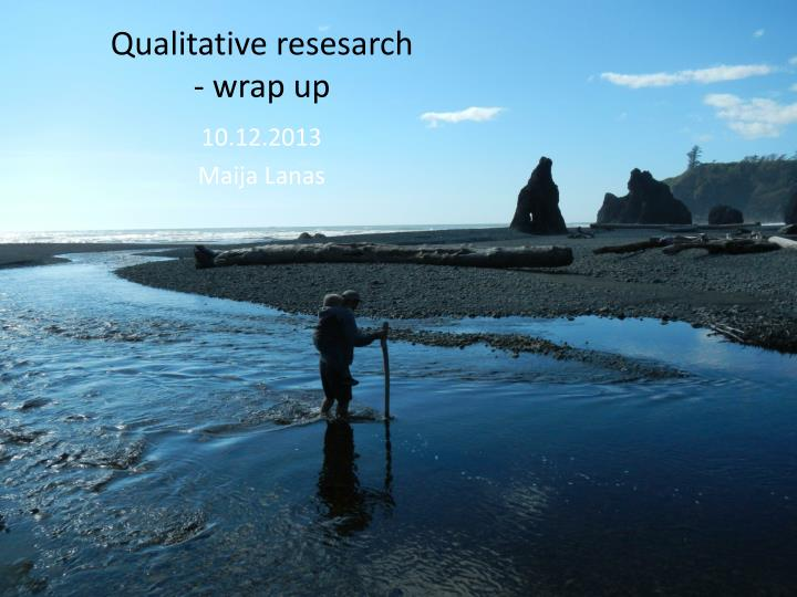 qualitative resesarch wrap up