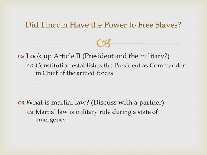 Did Lincoln Have the Power to Free Slaves?
