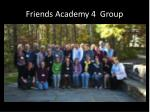 friends academy 4 group