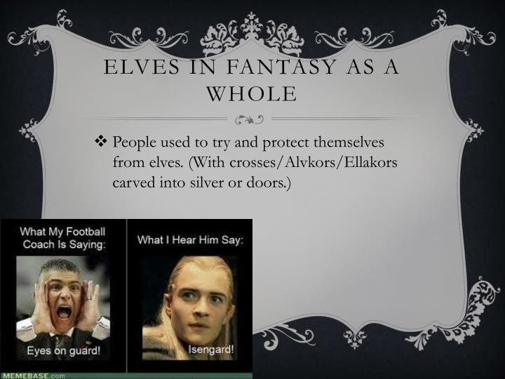Elves in fantasy as a whole