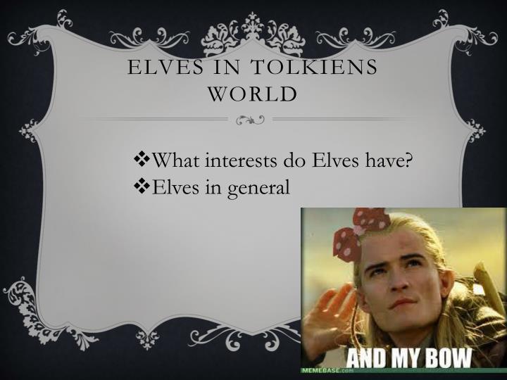 ELVES IN TOLKIENS WORLD