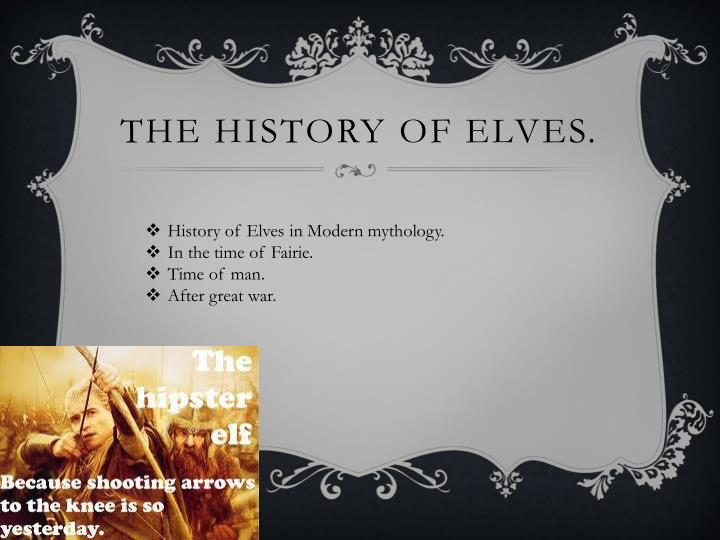 The history of elves.