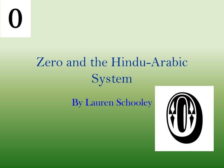 Zero and the hindu arabic system