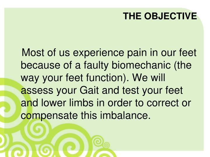 Most of us experience pain in our feet because of a faulty