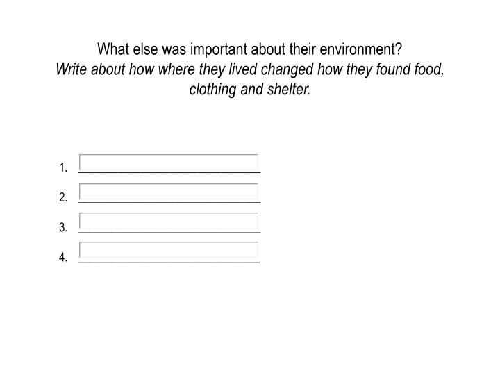 What else was important about their environment?