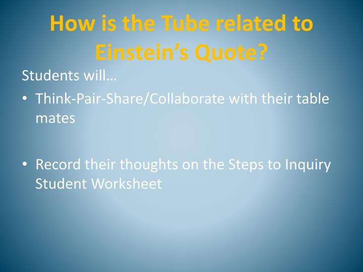 How is the Tube related to Einstein's Quote?