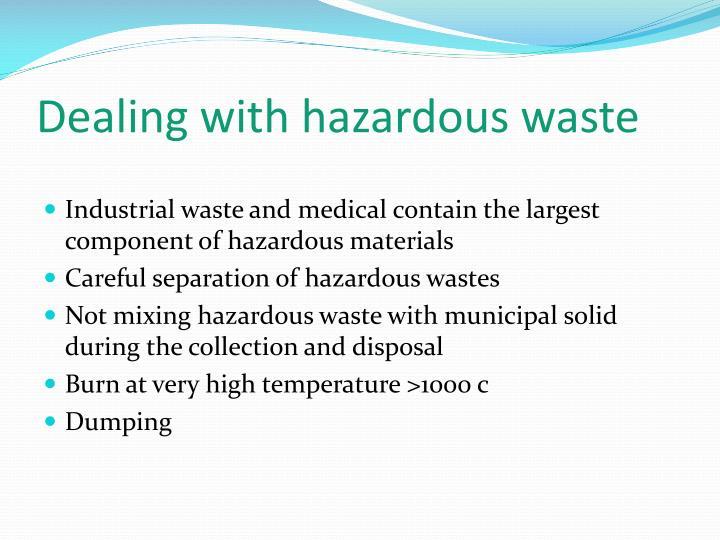 Dealing with hazardous waste