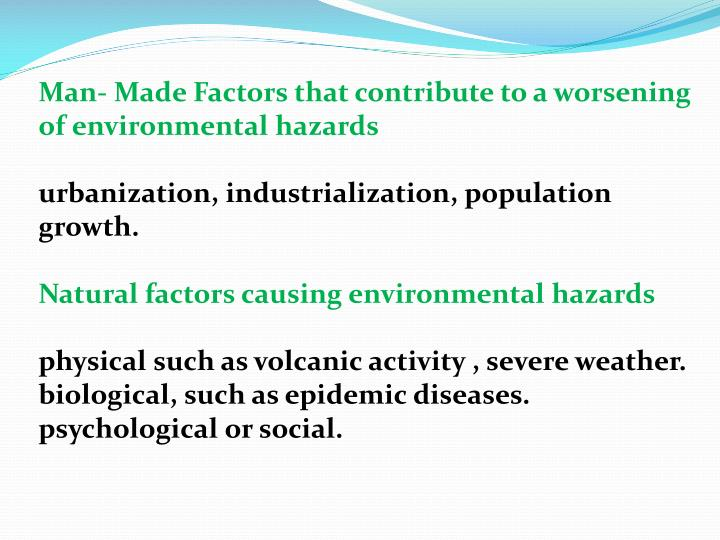 Man- Made Factors that contribute to a worsening of environmental