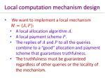 local computation mechanism design