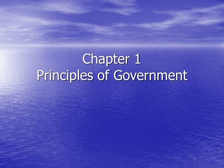Chapter 1 principles of government