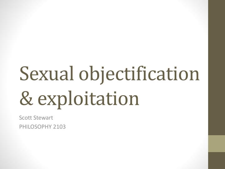 sexual objectification exploitation n.