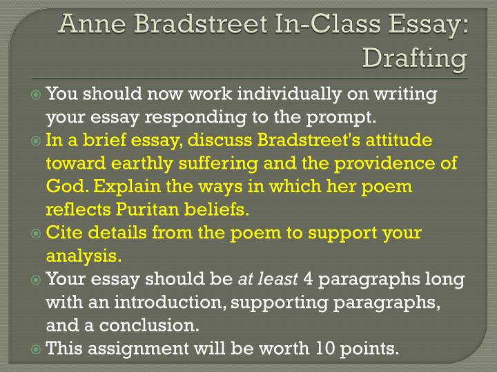anne bradstreet essays In her book, the author to her book, anne bradstreet conveys the deep and intricate demeanor of the author towards her work bradstreet uses a controlling metaphor of a child and its mother to describe all of these feelings towards one of her other pieces.