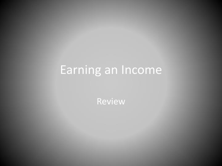 earning an income n.