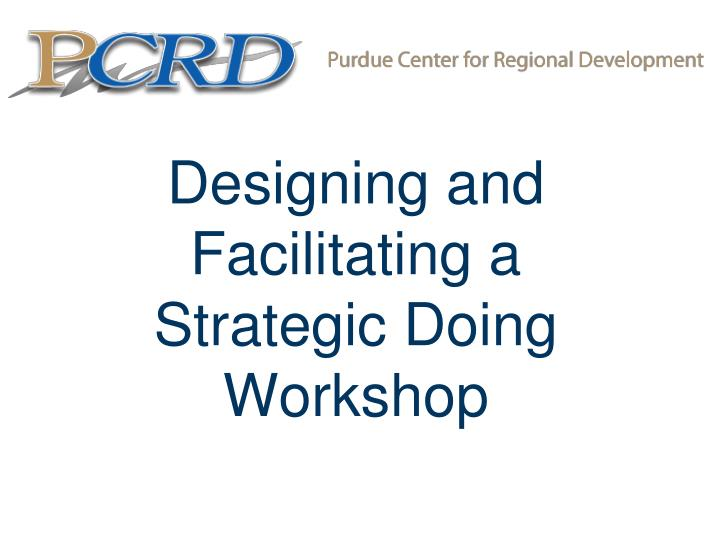 Designing and facilitating a strategic doing workshop